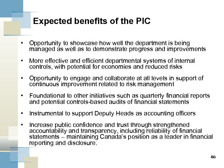 Expected benefits of the PIC • Opportunity to showcase how well the department is