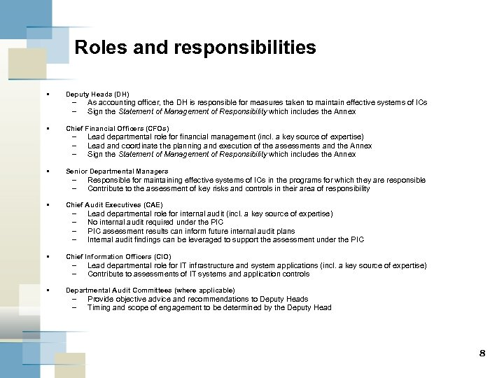 Roles and responsibilities • • • Deputy Heads (DH) – – As accounting officer,