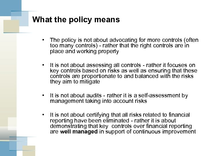What the policy means • The policy is not about advocating for more controls
