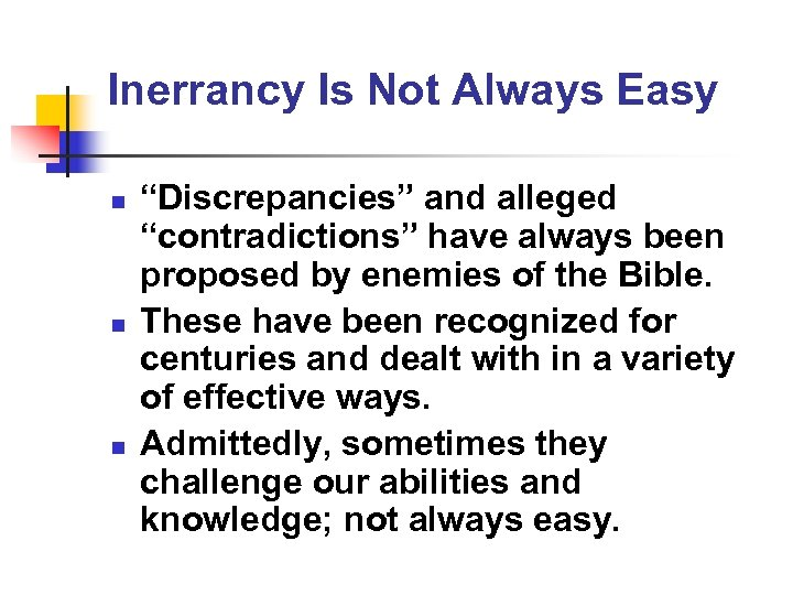 "Inerrancy Is Not Always Easy n n n ""Discrepancies"" and alleged ""contradictions"" have always"