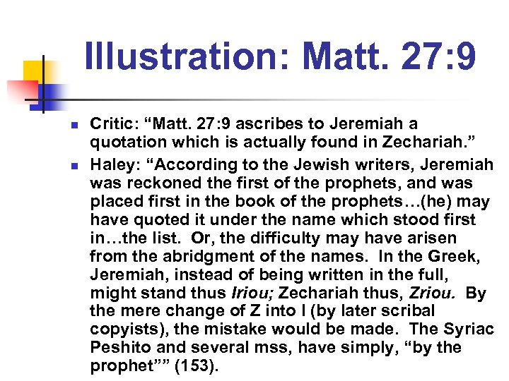 "Illustration: Matt. 27: 9 n n Critic: ""Matt. 27: 9 ascribes to Jeremiah a"