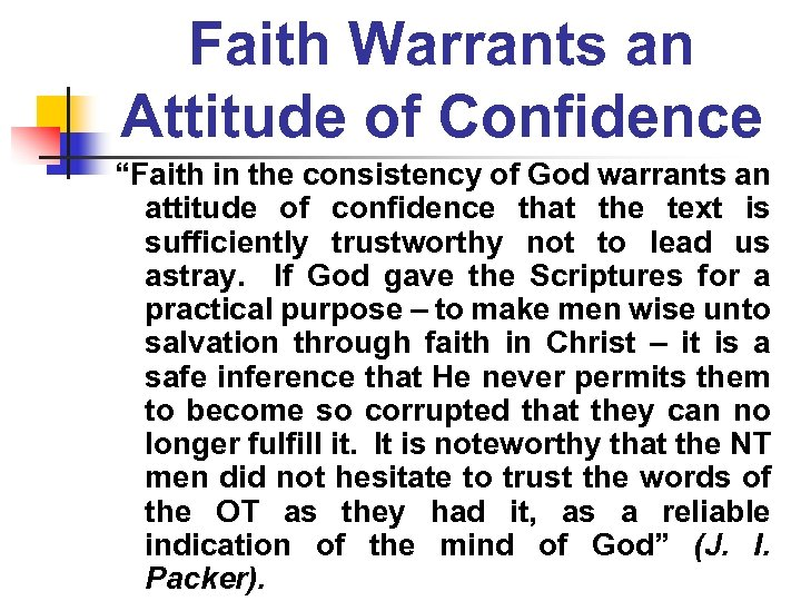 "Faith Warrants an Attitude of Confidence ""Faith in the consistency of God warrants an"