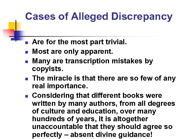 Cases of Alleged Discrepancy n n n Are for the most part trivial. Most