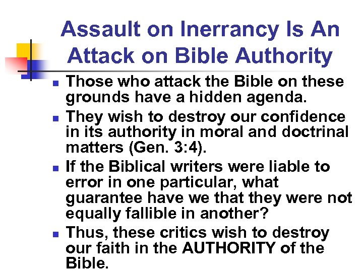 Assault on Inerrancy Is An Attack on Bible Authority n n Those who attack