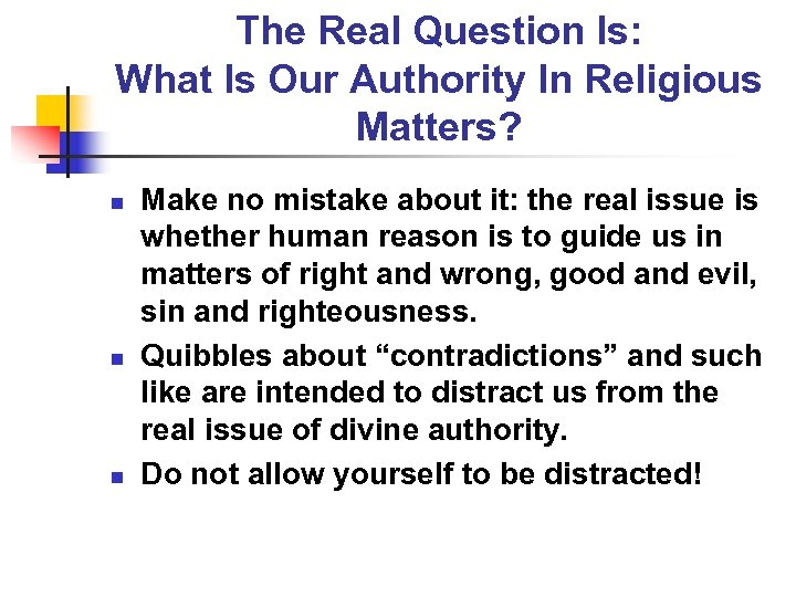 The Real Question Is: What Is Our Authority In Religious Matters? n n n
