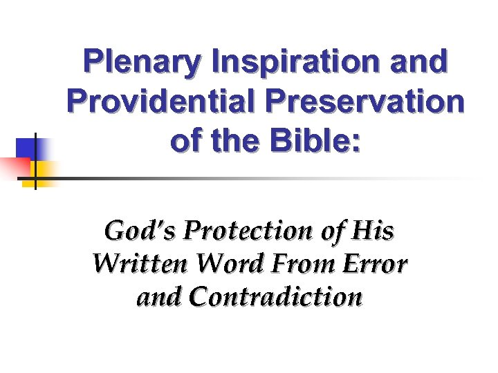 Plenary Inspiration and Providential Preservation of the Bible: God's Protection of His Written Word