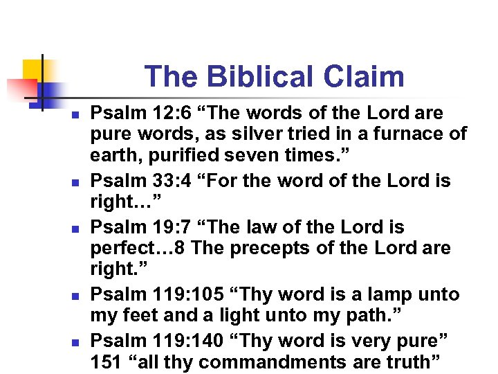 "The Biblical Claim n n n Psalm 12: 6 ""The words of the Lord"