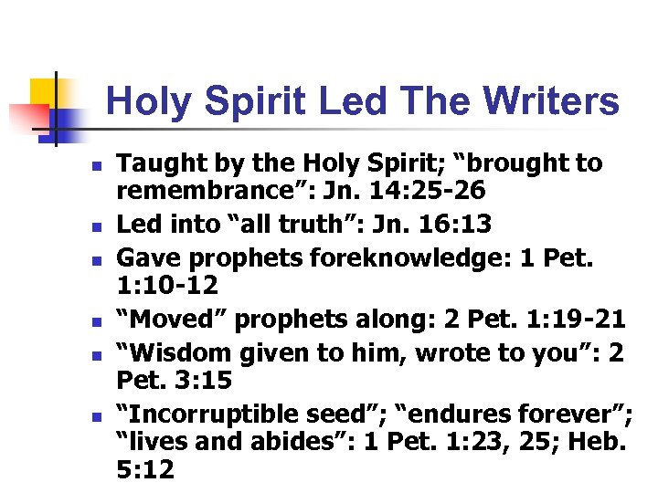 "Holy Spirit Led The Writers n n n Taught by the Holy Spirit; ""brought"