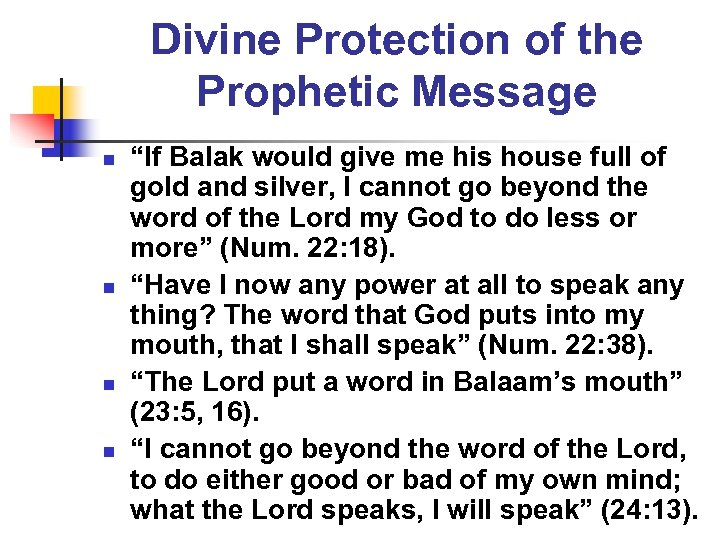 "Divine Protection of the Prophetic Message n n ""If Balak would give me his"