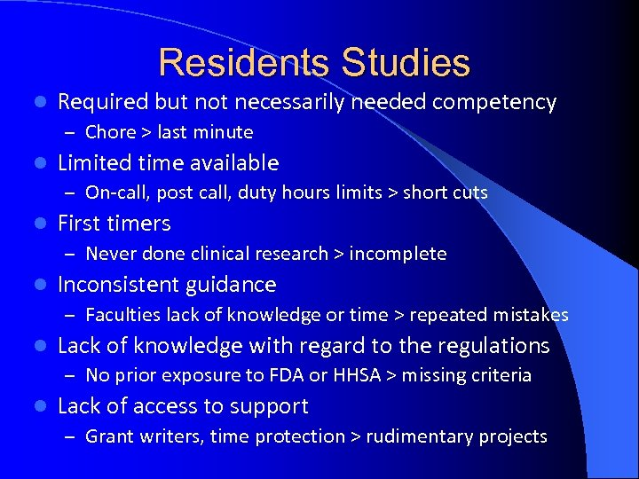Residents Studies l Required but not necessarily needed competency – Chore > last minute