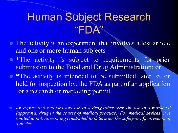 """Human Subject Research """"FDA"""" The activity is an experiment that involves a test article"""