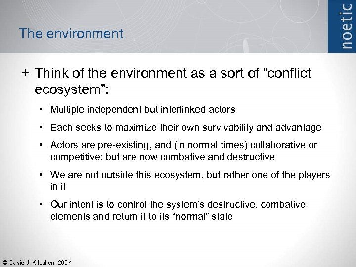 "The environment + Think of the environment as a sort of ""conflict ecosystem"": •"