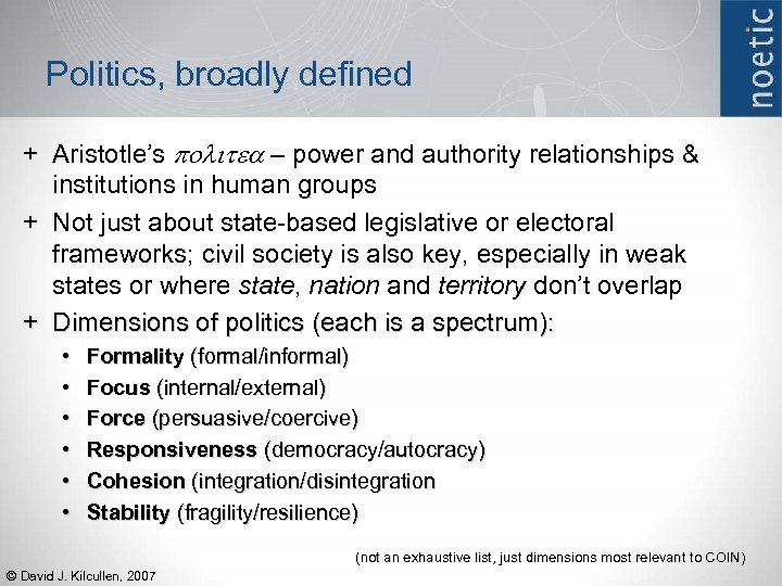 Politics, broadly defined + Aristotle's politea – power and authority relationships & institutions in