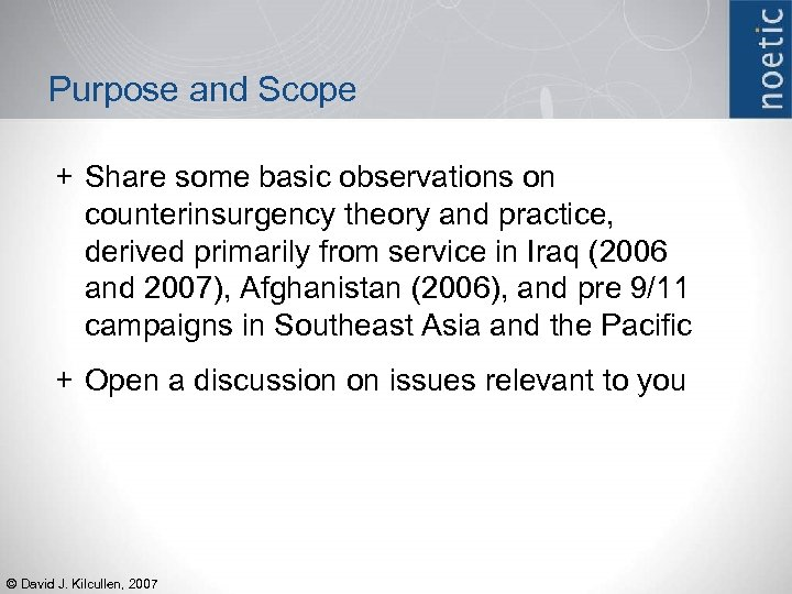 Purpose and Scope + Share some basic observations on counterinsurgency theory and practice, derived
