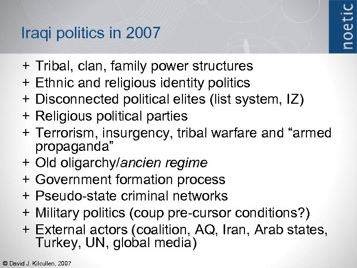 Iraqi politics in 2007 + + + + + Tribal, clan, family power structures