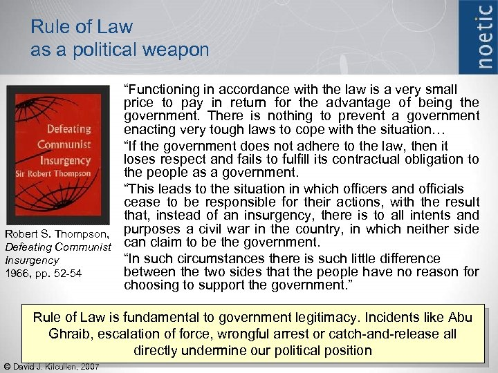 Rule of Law as a political weapon Robert S. Thompson, Defeating Communist Insurgency 1966,