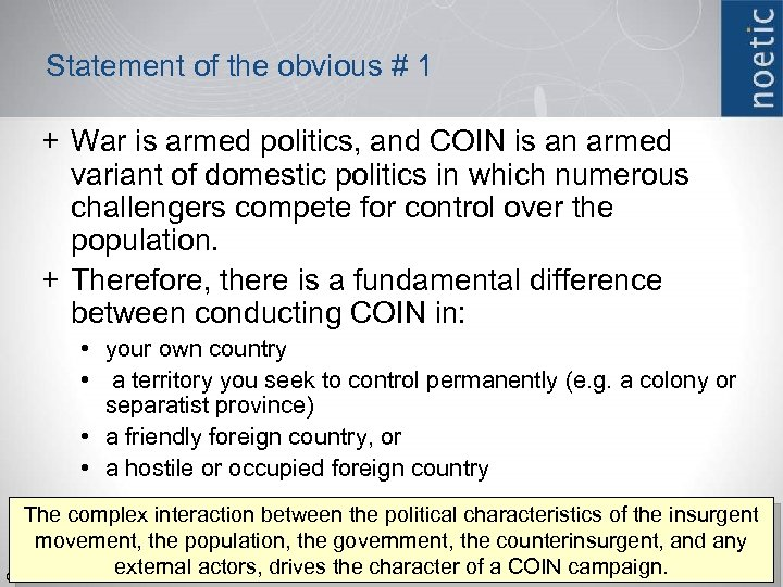 Statement of the obvious # 1 + War is armed politics, and COIN is