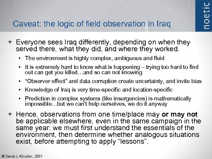 Caveat: the logic of field observation in Iraq + Everyone sees Iraq differently, depending