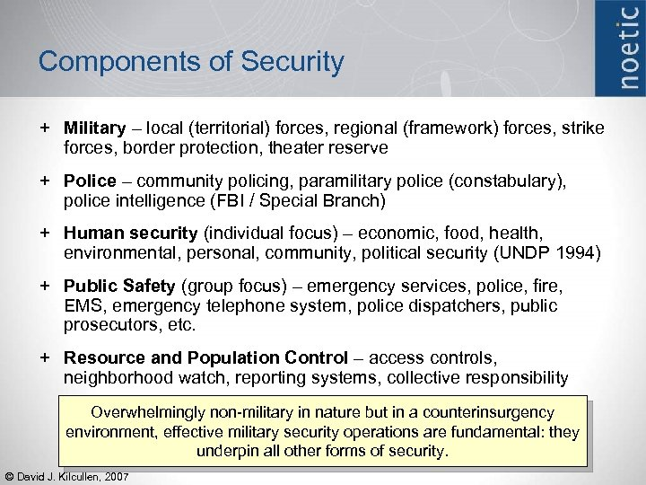 Components of Security + Military – local (territorial) forces, regional (framework) forces, strike forces,