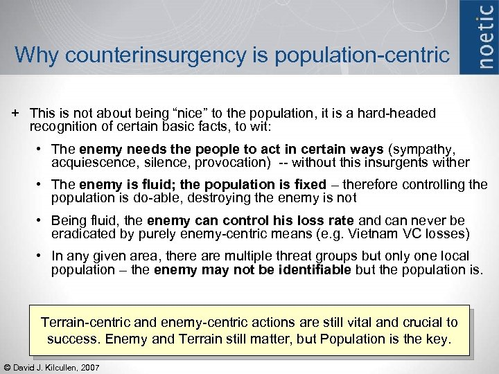 "Why counterinsurgency is population-centric + This is not about being ""nice"" to the population,"