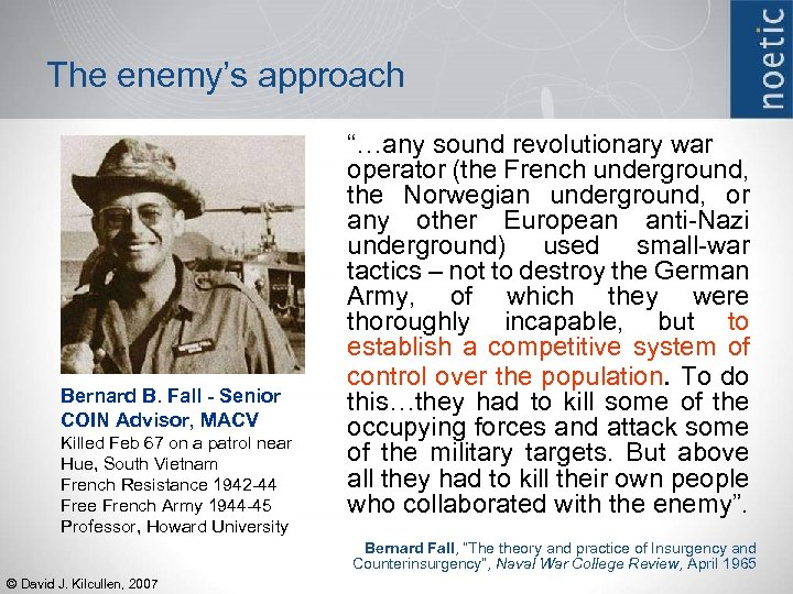 The enemy's approach Bernard B. Fall - Senior COIN Advisor, MACV Killed Feb 67