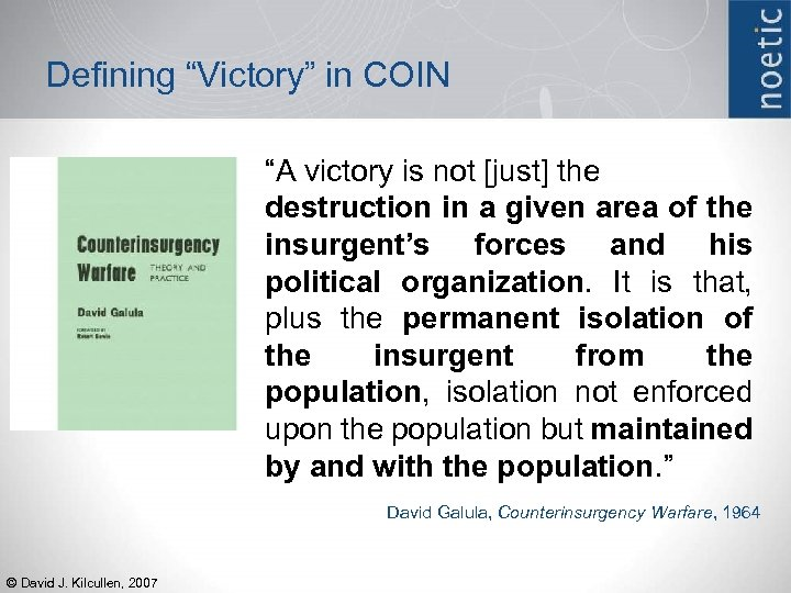 "Defining ""Victory"" in COIN ""A victory is not [just] the destruction in a given"
