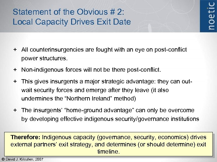 Statement of the Obvious # 2: Local Capacity Drives Exit Date + All counterinsurgencies