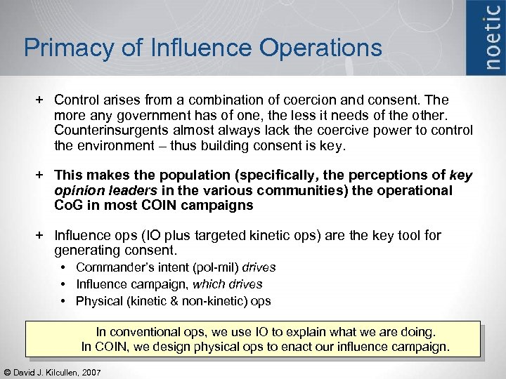 Primacy of Influence Operations + Control arises from a combination of coercion and consent.