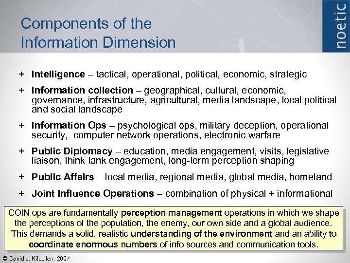 Components of the Information Dimension + Intelligence – tactical, operational, political, economic, strategic +