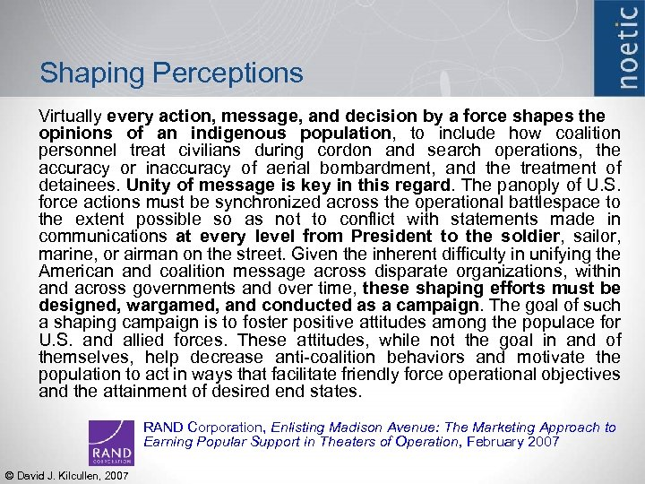 Shaping Perceptions Virtually every action, message, and decision by a force shapes the opinions