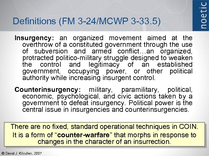 Definitions (FM 3 -24/MCWP 3 -33. 5) Insurgency: an organized movement aimed at the