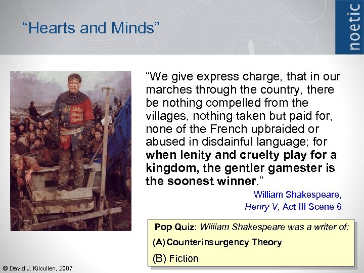 """""""Hearts and Minds"""" """"We give express charge, that in our marches through the country,"""