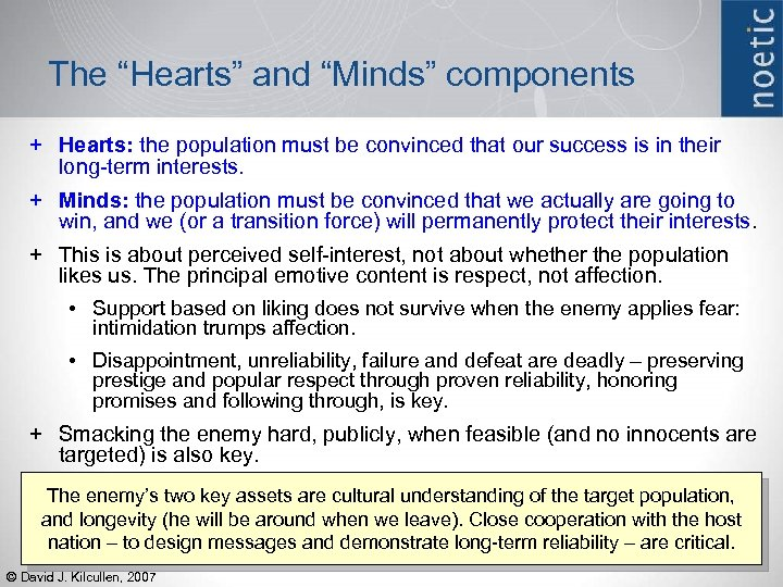 "The ""Hearts"" and ""Minds"" components + Hearts: the population must be convinced that our"