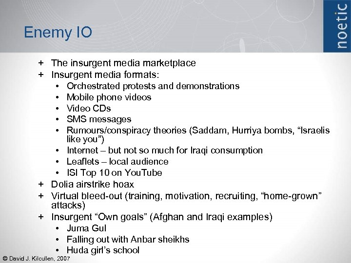 Enemy IO + The insurgent media marketplace + Insurgent media formats: • Orchestrated protests