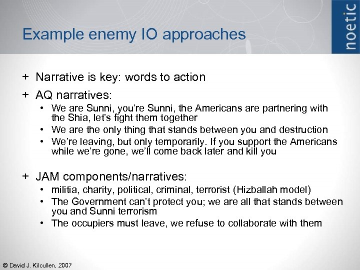 Example enemy IO approaches + Narrative is key: words to action + AQ narratives: