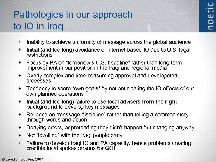Pathologies in our approach to IO in Iraq + Inability to achieve uniformity of