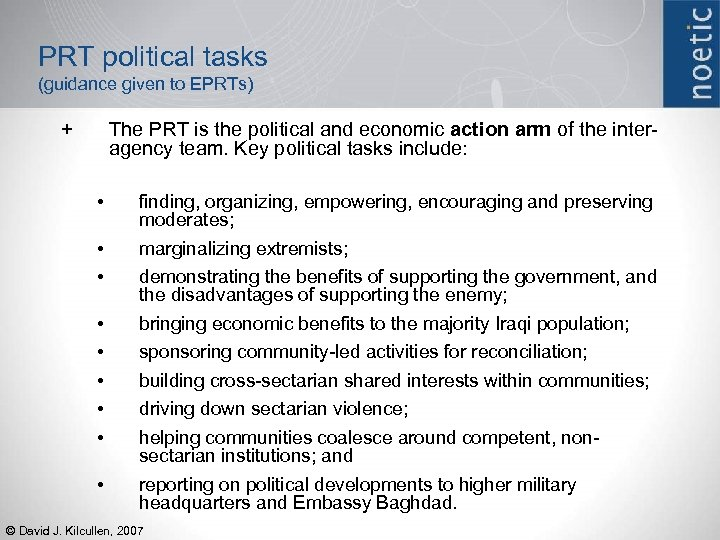 PRT political tasks (guidance given to EPRTs) + The PRT is the political and