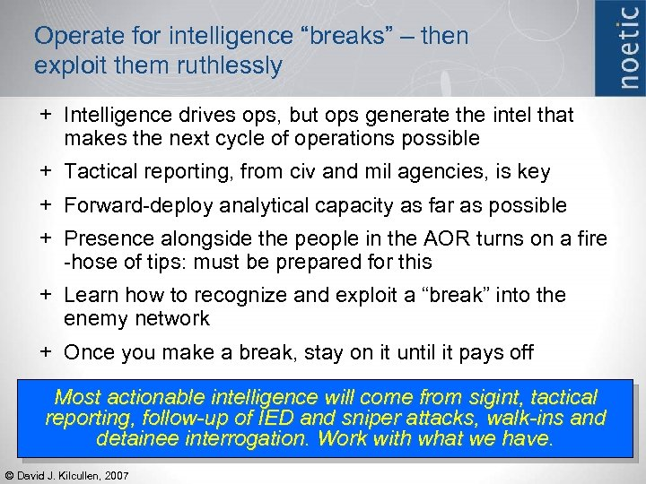 "Operate for intelligence ""breaks"" – then exploit them ruthlessly + Intelligence drives ops, but"