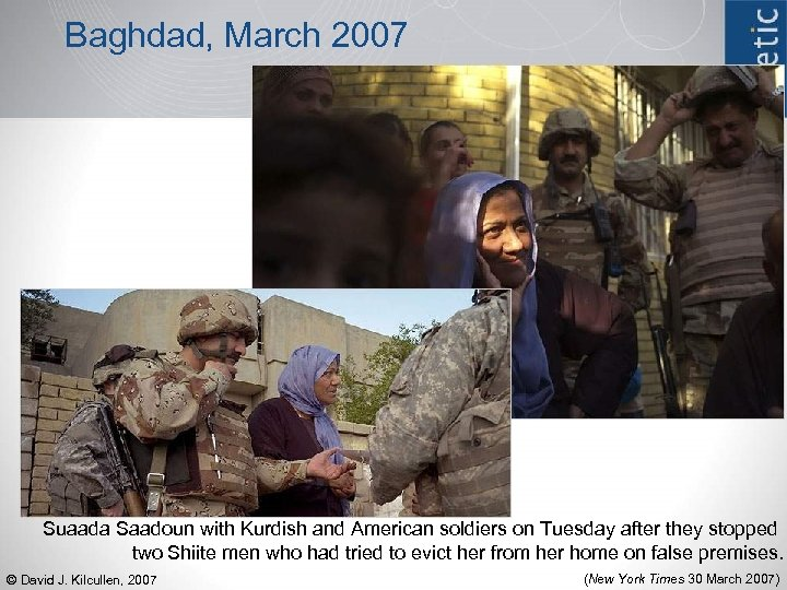Baghdad, March 2007 Suaada Saadoun with Kurdish and American soldiers on Tuesday after they