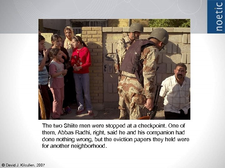 The two Shiite men were stopped at a checkpoint. One of them, Abbas Radhi,