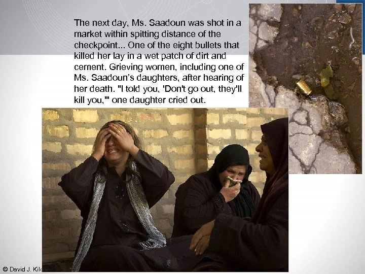 The next day, Ms. Saadoun was shot in a market within spitting distance of