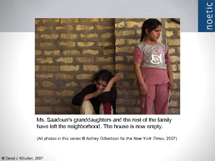 Ms. Saadoun's granddaughters and the rest of the family have left the neighborhood. The