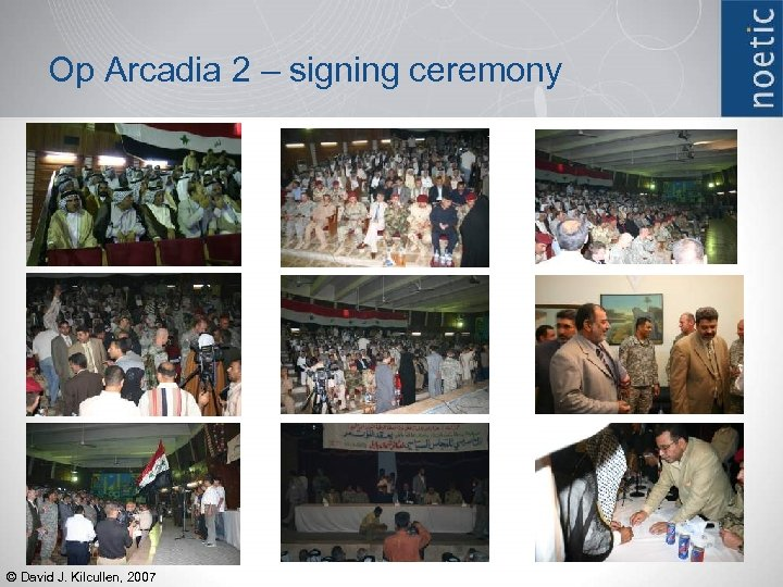 Op Arcadia 2 – signing ceremony © David J. Kilcullen, 2007