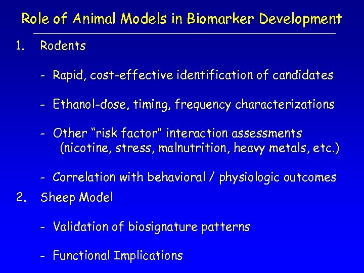 Role of Animal Models in Biomarker Development 1. Rodents - Rapid, cost-effective identification of