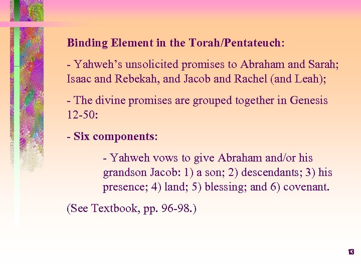 Binding Element in the Torah/Pentateuch: - Yahweh's unsolicited promises to Abraham and Sarah; Isaac