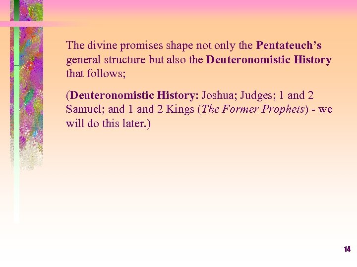 The divine promises shape not only the Pentateuch's general structure but also the Deuteronomistic