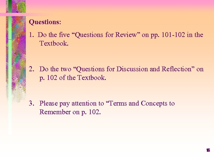 "Questions: 1. Do the five ""Questions for Review"" on pp. 101 -102 in the"