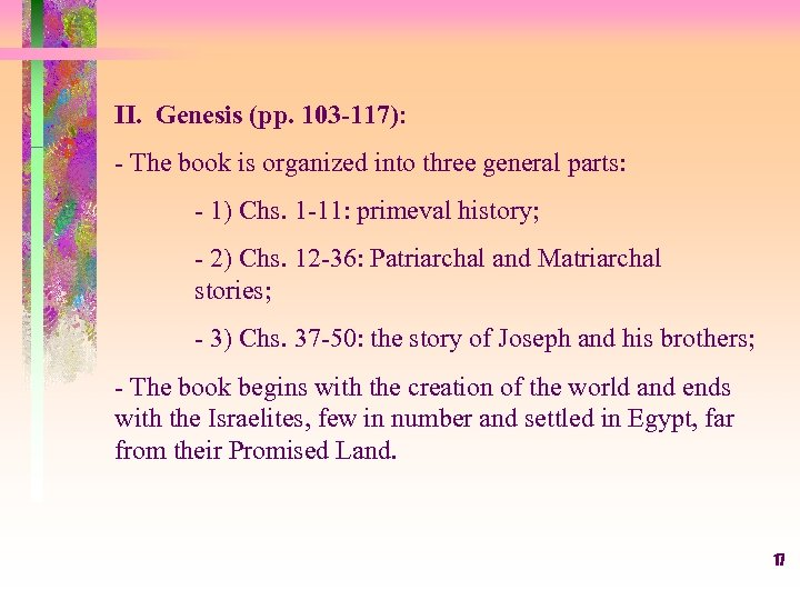II. Genesis (pp. 103 -117): - The book is organized into three general parts: