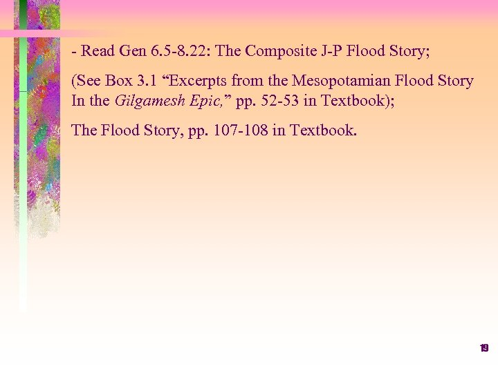 - Read Gen 6. 5 -8. 22: The Composite J-P Flood Story; (See Box