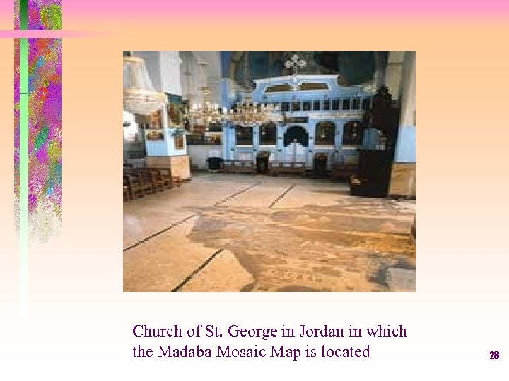 Church of St. George in Jordan in which the Madaba Mosaic Map is located